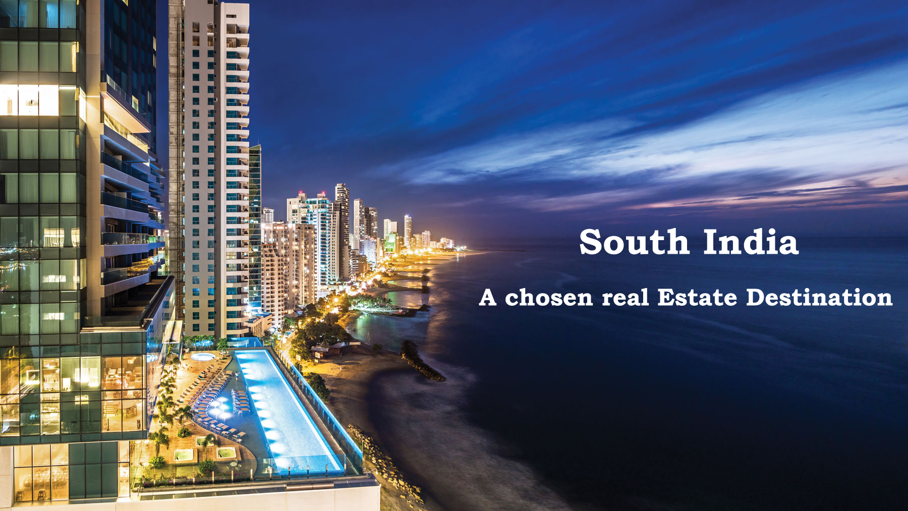 South India – A chosen real estate destination.